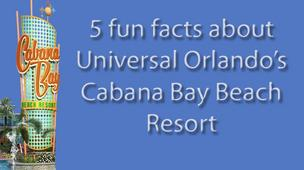 Fun facts on Universal's Cabana Bay Beach Resort (slideshow)