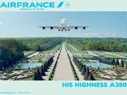 """An Air France A380 aircraft, """"His Highness,"""" prepares to land in new ad campaign."""