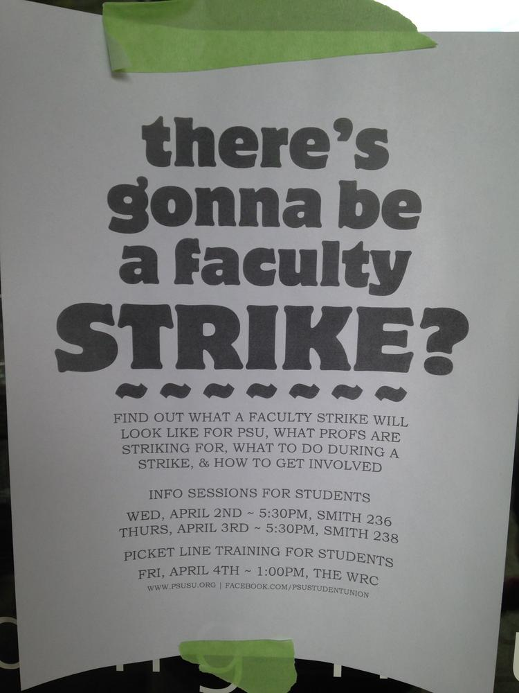 Signs are popping up around Portland State's campus about a possible faculty strike that could occur on April 16.