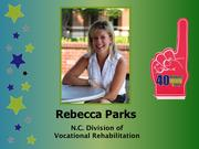 Why selected: Accepting a unit manager position that had been vacant for a year, Rebecca Parks led the staff at the N.C. Division of Vocational Rehabilitation Services to achieve 92 percent of its production goals by year end, up from 13 percent about a year earlier. She is heavily involved with Leadership Alamance, helped start a youth leadership program in the county and aids Elon's Alpha Xi Delta Sorority in its efforts to raise funds for Autism Speaks.