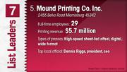 Mound Printing Co. Inc. is the No. 5 printing company.