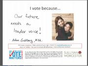 Adam Goldberg, founder and CEO of myEdGPS, let his children - Alexandra, 9, and Max, 6 - share their reason why voting is important. Goldberg was participating in Sullivan & Worcester's I Vote Because campaign.