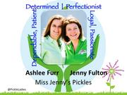 """Jenny Fulton and Ashlee Furr, chief pickle and vice pickle of Miss Jenny's Pickles in Kernersville    Fulton and Furr were laid off during the great recession, and in 2009 they began their startup business, Miss Jenny's Pickles. At first the pair grew and jarred the product themselves. But business has rapidly grown and their pickles are now stocked in 800 stores and they are exporting their pickles to China.    They have become passionate leaders on how to position small businesses for success both locally and nationally and have appeared on """"60 Minutes"""" and """"Good Morning America."""""""