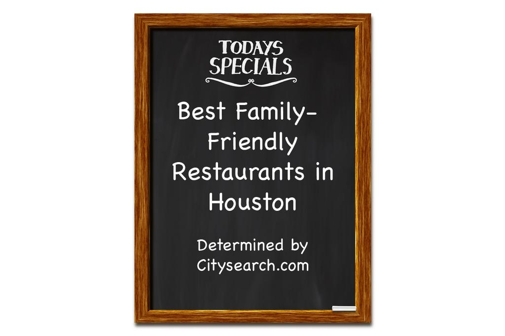 Click Through The Images To See Top Family Friendly Restaurants In Houston According
