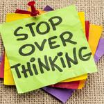 How to make sure that overthinking doesn't kill your business