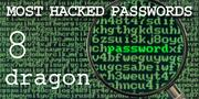 The top most hacked passwords include dragon at No. 8.