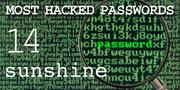 The top most hacked passwords include sunshine at No. 14.