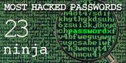 The top most hacked passwords include ninja at No. 23.