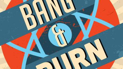 Bang & Burn  (Judges' choice)  This retro-futuristic card game also incorporates a mobile app. Players are hackers seeking to hack each other in an atomic age. The Bang & Burn team says it would fund an initial run on Kickstarter and sell the game for $30.