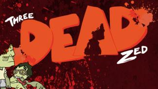 Three Dead Zed, a locally produced independent game, will be available July 7 on Valve's Steam.