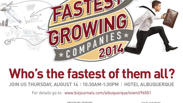 Join Albuquerque Business First in honoring the 2014 Fastest Growing Companies on August 14 at Hotel Albuquerque. For details, go to www.bizjournals.com/albuquerque/event/96501