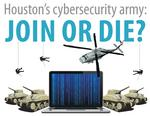 Houston's cybersecurity army: Join or Die?