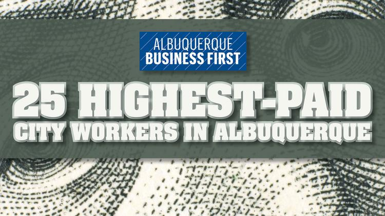 After Albuquerque Business First published  a selection of salaries from some of New Mexico's largest nonprofits last month, we decided to take a look at the top-paid city officials.