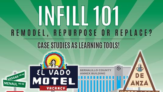 The New Mexico chapter of NAIOP, the commercial real estate development association, is going to tackle the subject of infill at its annual seminar event on August 14.