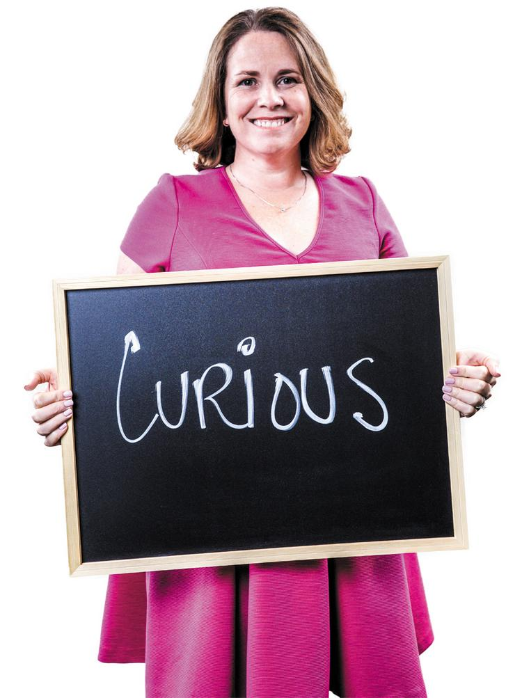 "Chalk it up to: Curious. ""I am a lifelong learner with a natural sense of wonder. I love to ask brave questions."""