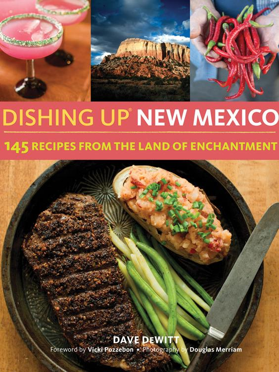 """Delicious New Mexico, working with renowned Albuquerque author Dave DeWitt, has published """"Dishing Up New Mexico,"""" a new cookbook with 145 recipes."""