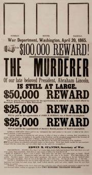 A poster offering a $100,000 reward for the capture of Abraham Lincoln's murderer, issued five days after the assassination at Ford's Theatre in Washington, D.C. The poster was issued by Edwin Stanton, secretary of war.