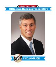 Eric Anderson, executive vice president at Transwestern, is the top office landlord rep. He had 81 deals valued at almost $400 million last year.