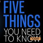 ​Five things you need to know today, and I've got a split personality over the Midpoint Music Festival