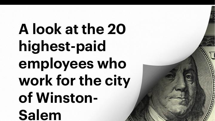 Who earns how much in Winston-Salem? A look at city salaries - Triad