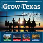 Grow Texas: Why Texas is the place to be