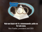 Structured Communication Systems Ron Fowler, president and CEO