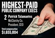 No. 2. Patrick Talamantes, President and CEO of McClatchy Co. in Sacramento. For the year ending Dec. 30, 2012, his salary was $660,846. His total compensation, including options and bonuses, was $1,655,804.