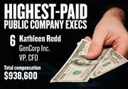No. 6. Kathleen Redd, VP and CFO of GenCorp Inc. in Rancho Cordova. For the year ending Nov. 30, 2013, her salary was $366,819. Her total compensation, including options and bonuses, was $938,600.