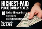 No. 10. Richard Bregard, Deputy to Aerojet president of GenCorp Inc. in Rancho Cordova. For the year ending Nov. 30, 2013, his salary was $263,177. His total compensation, including options and bonuses, was $728,756. He is retiring soon.