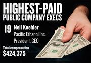 No. 19. Neil Koehler, President and CEO of Pacific Ethanol Inc. in Sacramento. For the year ending Dec. 31, 2012, his salary was $384,375. His total compensation, including options and bonuses, was $424,375.