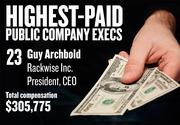 No. 23. Guy Archbold, President and CEO of Rackwise Inc. in Folsom. For the year ending Dec. 31, 2012, his salary was $250,000. His total compensation, including options and bonuses, was $305,775.