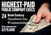 No. 24. Kevin Cooksey, VP corporate development of ThermoGenesis Corp. in Rancho Cordova. For the year ending Jun. 30, 2012, his salary was $193,000. His total compensation, including options and bonuses, was $279,000.