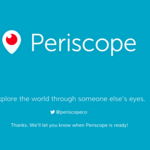 Kicking the tires on Periscope: All dressed up and nothing to stream
