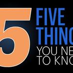 ​Five things you need to know today, and BBJ's headline of the year so far