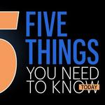 ​Five things you need to know today, and why I should have studied math