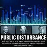 Public Disturbance: IPOs fuel Nashville's local lenders