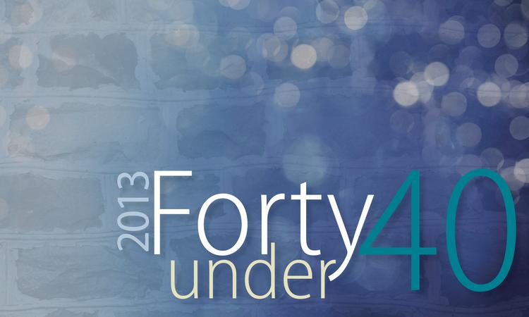 1. Forty Under 40 2013 honorees selected