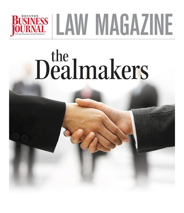 Houston Business Journal's Dealmakers special section honors the Houston legal masterminds behind some of the largest deals by dollar value of the past year.