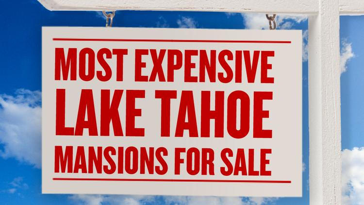 A slideshow lists the most expensive homes on the market within a 20-mile radius of South Lake Tahoe.