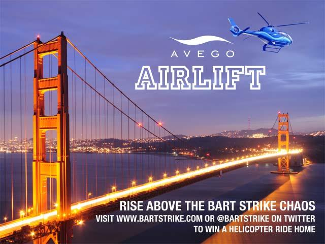 To promote their ride-sharing app, Avego is randomly choosing 3 people a day during the BART strike to get a helicopter ride home.