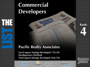 4: Pacific Realty  The full list of top commercial real estate development firms - including contact information - is available to PBJ subscribers.  Not a subscriber? Sign up for a free 4-week trial subscription to view this list and more today