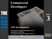 3: TMT Development  The full list of top commercial real estate development firms - including contact information - is available to PBJ subscribers.  Not a subscriber? Sign up for a free 4-week trial subscription to view this list and more today