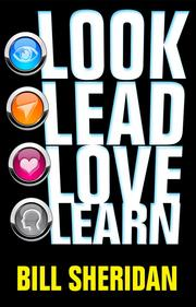 """Hollis Thomases, the CEO of Web Ad.vantage, a Web marketing firm, said """"Look, Lead, Love, Learn"""" by Bill Sheridan is a must for marketers. """"Bill, as one of the accounting profession's top bloggers, covers leadership in a fresh and insightful way with tons of interviews of leading business authors, futurists, and thinkers,"""" Thomases said."""