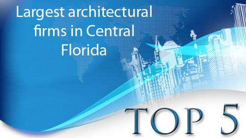 Top 5 Largest Architectural Firms In C Fla Orlando