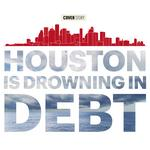 City upside down: How Houston lost control of its wallet