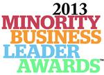 Announcing the 2013 Minority Business Leader Award winners