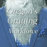 Cover Story: Oregon's graying workforce