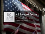 #4: Richard Boyce  Partner, TPG Capital  Donated $492,800 in 2012  100% to Republicans