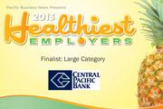 2013 Healthiest Employers Finalist Central Pacific Bank