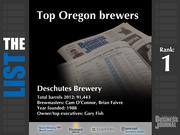 1: Deschutes Brewery  The full list of the top Oregon brewers - including contact information - is available to PBJ subscribers.  Not a subscriber? Sign up for a free 4-week trial subscription to view this list and more today